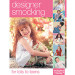 Designer Smocking for Tots to Teens